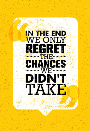In The End We Only Regret The Chances We Did Not Take. Inspiring Motivation Quote Design. Vector Typography Poster Stock Illustratie