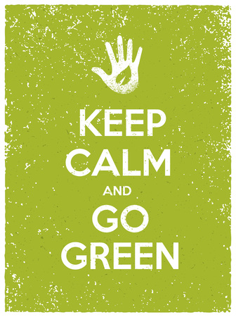 Keep Calm And Go Green Eco Poster Concept. Vector Creative Organic Illustration On Paper Background. Illustration