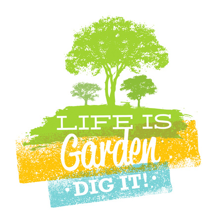 life is garden dig it eco motivation quote creative vector typography concept stock - Lifes A Garden Dig It