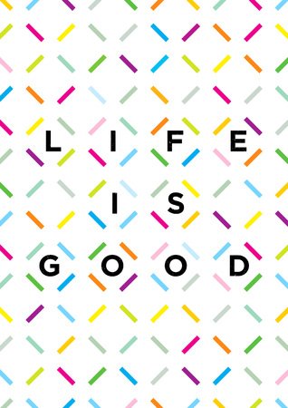 Life is good typography. Outstanding Motivation Poster Concept
