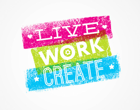 Live Work Create Art Vector Motivation Quote Illustration
