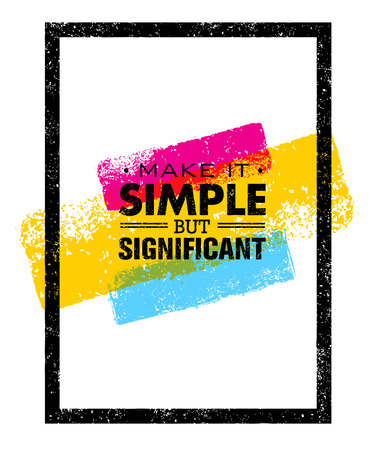 Make it Simple But Significant Motivation Quote. Creative Vector Typography Poster Concept
