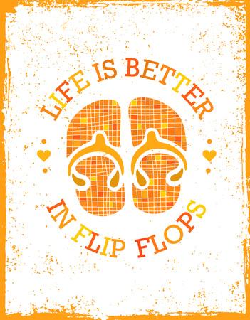 Das Leben ist besser in Flip-Flops. Sommerferien und Urlaub Vektor-Illustration. Wunderliches Motivations-Zitat Vektorgrafik