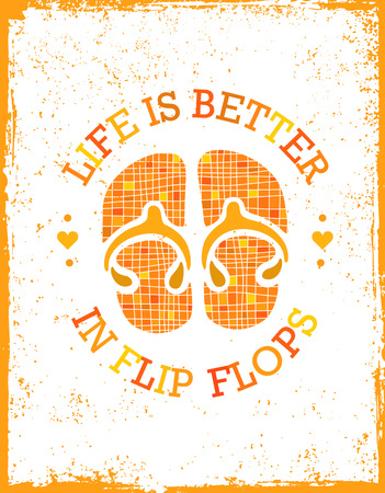 Life is better in flip-flops. Summer holidays and vacation vector illustration. Whimsical Motivation Quote