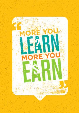 Hoe meer je leert, hoe meer je verdient. Inspirerende creatieve motivatie citaat. Vector typografie Poster Concept