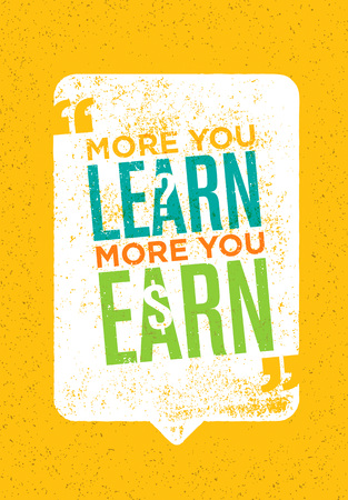 The More You Learn The More You Earn. Inspiring Creative Motivation Quote. Vector Typography Poster Concept Stock fotó - 72905304