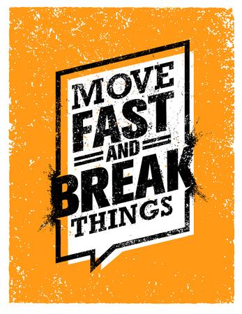 Spostare le cose veloci e rompere. Citazione Motivazione Creative. Vettore eccezionale concetto di poster di tipografia grunge. Archivio Fotografico - 72996051