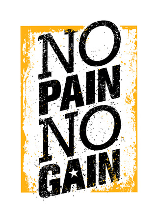 No Pain No Gain. Workout and Fitness Motivation Quote. Creative Vector Typography Grunge Poster Concept