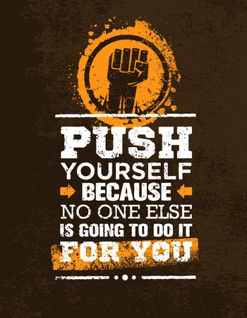 Duw jezelf omdat niemand anders het voor jou gaat doen Creative Grunge Motivation Quote. Typografie Vector Concept.