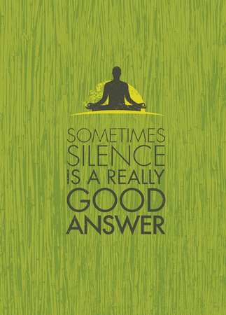 Sometimes Silence Is A Really Good Answer. Yoga Meditation Motivation Quote. Zen Vector Concept