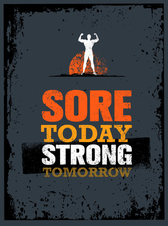 Dolorido hoy fuerte mañana. Cita de la motivación del entrenamiento y de la aptitud. Concepto de cartel de la tipografía del vector creativo