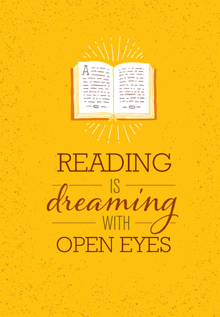 Reading Is Dreaming With Open Eyes. Motivation Quote Poster With Opened Book Illustration On Rusty Background