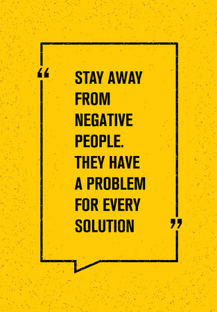 Stay Away From Negative People. They Have A Problem For Every Solution. Creative Motivation Quote. Inspiration Concept.  イラスト・ベクター素材
