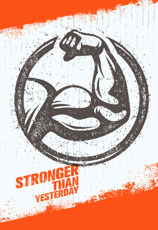 stronger: Stronger Than Yesterday Biceps Arm. Workout and Fitness Sport Motivation Quote. Creative Vector Typography Poster Illustration