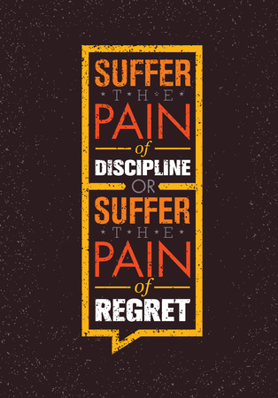 Suffer The Pain Of Discipline Or The Pain Of Regret. Sport And Fitness Creative Motivation Vector Design. Gym Banner
