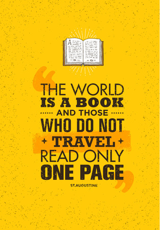 The World Is A Book And Those Who Do Not Travel Read Only One Page. Inspiring Adventure Motivation Quote.