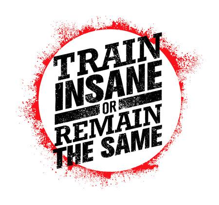 미친 기차 또는 동일하게 유지하십시오. 운동 및 운동 동기 부여 따옴표. 크리 에이 티브 벡터 타이포그래피 개념