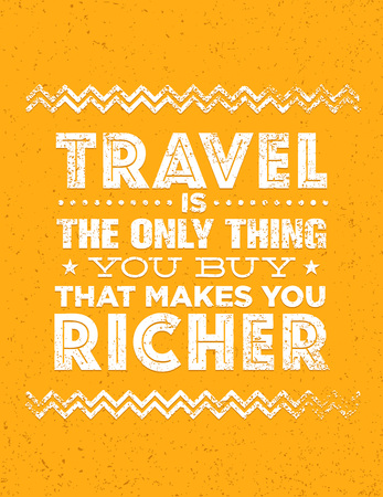 Travel Is The Only Thing You Can Buy That Makes You Richer. Outstanding Vector Typography Motivation Quote Concept