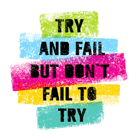 Try And Fail But Do Not Fail T Try Bright Motivation Quote.