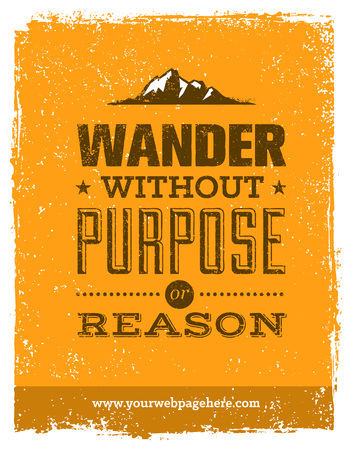 Wander Without Purpose or Reason Mountain Hike Creative Motivation Quote. Vector Outdoor Concept Illustration