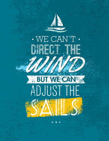 We Can Not Direct The Wind, But We Can Adjust Sails Motivation Quote. Creative Vector Typography Concept