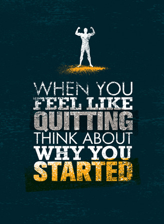 When You Feel Like Quitting, Think About Why You Started. Creative Vector Sport Motivation Quote Stok Fotoğraf - 73712436
