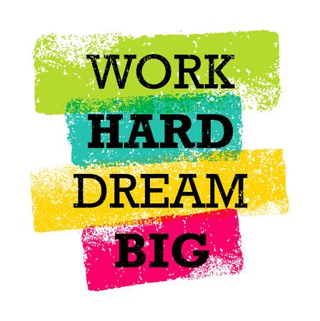 Arbeit schwer Traum große kreative Motivation Zitat. Helles Bürsten-Vektor-Typografie-Fahnen-Druck-Konzept