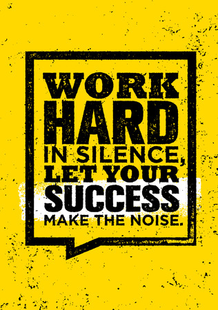 Work Hard In Silence, Let Your Success Make The Noise. Illusztráció