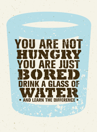 Je bent niet hongerig, gewoon verveeld. Drink een glas water en voel het verschil. Creatief Vector Motivatie Quote