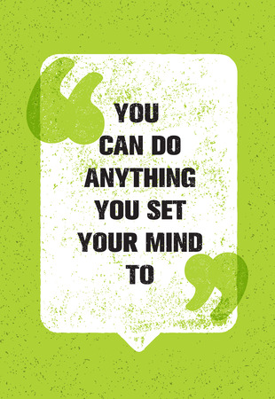 You Can Do Anything You Set Your Mind To. Inspiring Creative Motivation Quote. Vector Typography Poster Concept Design