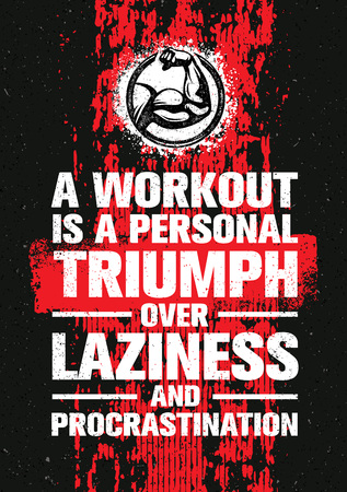 A Workout Is A Personal Triumph Over Laziness And Procrastination. Raw Workout and Fitness Gym Motivation Reklamní fotografie