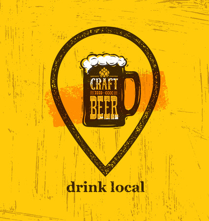 Drink Local Craft Beer Creative Banner Concept On Rough Background. Beverage Vector Design Element