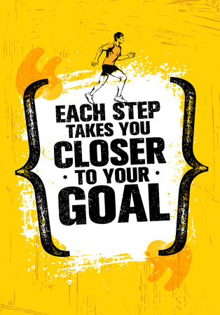 Each Step Takes You Closer To Your Goal. Inspiring Workout Running Motivation Quote. Creative Vector Typography
