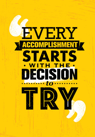 Every Accomplishment Starts With The Decision To Try. Creative Custom Motivation Quote Vector Typography Sign