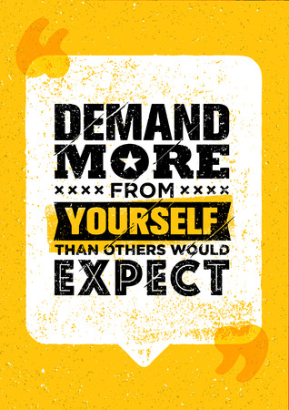 Demand More From Yourself Than Others Would Expect. Inspiration Creative Motivation Quote Template. Illustration