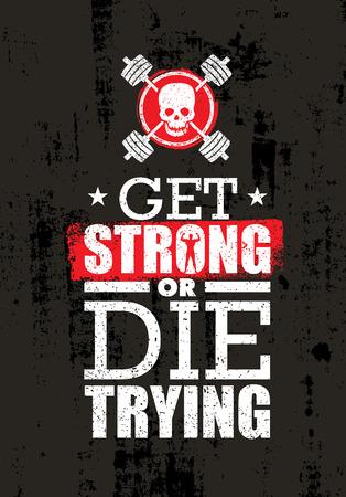 強くなるかしようとして死にます。感動的な生のワークアウト、フィットネス ジム動機引用。創造的なベクトル スポーツ コンセプト  イラスト・ベクター素材