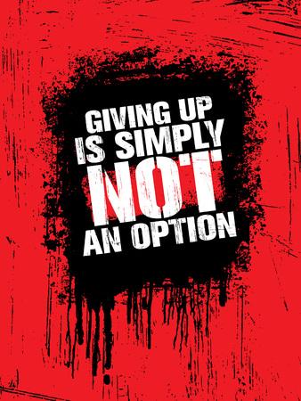 Het opgeven is gewoon geen optie. Sport Inspirerende Training en Fitness Gym Motivatie Quote Illustratie.