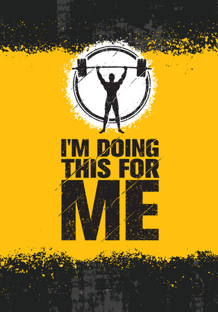 I am doing this for me. Inspiring workout and fitness gym motivation quote. Illustration