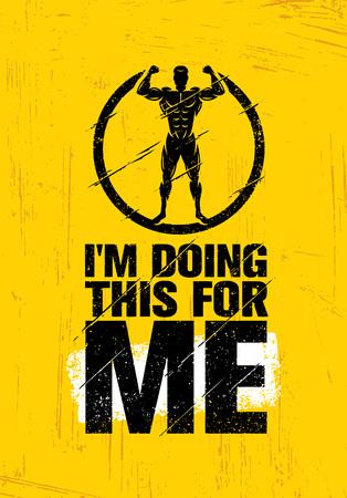 Ik doe dit voor mij. Inspirerende training en motivatiecijfer voor fitnessdoeleinden. Creatieve vector typografie concept