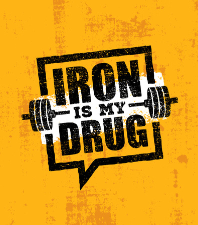 Iron Is My Drug. Raw Workout and Fitness Gym Design Element Concept. Creative Custom Barbell Vector Sign Illustration