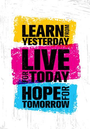 Appris hier. Vivre pour aujourd'hui. Espère pour demain. Modèle de citation inspirante de Motivation créatrice. Vecteurs