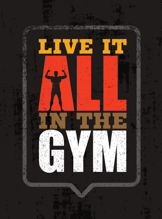 Live It All In The Gym. Inspiring Workout and Fitness Gym Motivation Quote. Creative Vector Typography Concept