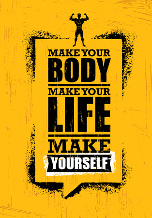 Make Your Body. Make Your Life. Make Yourself. Inspiring Workout and Fitness Gym Motivation Quote. Banner Concept