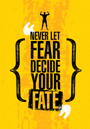 Never Let Fear Decide Your Fate. Inspiring Workout and Fitness Gym Motivation Quote. Creative Vector Typography Poste Illustration