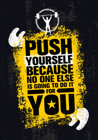 do it: Push yourself because no one else is going to do it for you creative motivation quote. Illustration