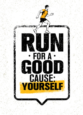 Run For A Good Cause Yourself. Inspiring Marathon Motivation Quote. Creative Vector Typography Grunge Banner Concept