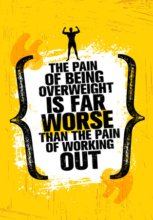 The Pain Of Being Overweight Is Far Worse Than The Pain Of Working Out. Sport Motivation Quote Stock Illustratie
