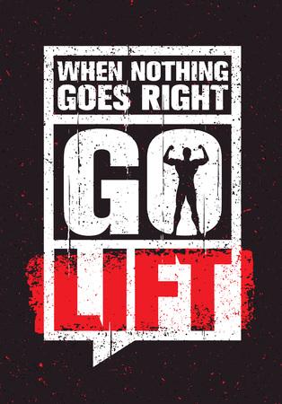 Wanneer niets goed gaat - ga dan opheffen. Inspirerende training en motivatiecijfer voor fitnessdoeleinden. Creatieve vector typografie