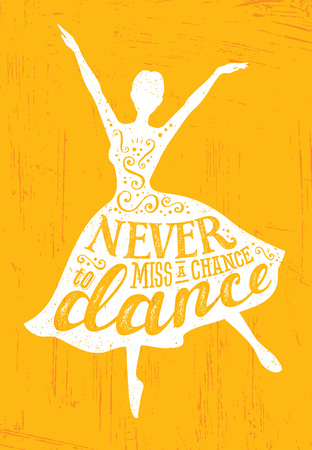 Never Miss A Chance To Dance Motivation Quote Poster Concept. Inspiring Creative Funny Dancing Girl.