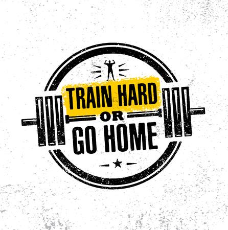 Trenuj ciężko lub idź do domu. Inspiring Workout i Fitness Gym Motywacja Cytat Ilustracji Sign. Ilustracje wektorowe